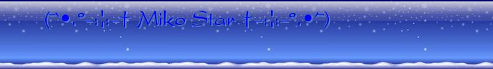 (¯`•.º-:¦:-† Miko Star †-:¦:-º.•´¯)