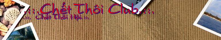 .::.Chết Thôi Club.::.