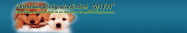 """""""chienthangtinhyeulachinhtoi_201191"""""""