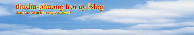thudiu-phuong troi ay Blog