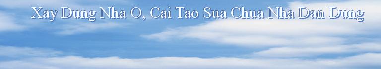 Xay Dung Nha O, Cai Tao Sua Chua Nha Dan Dung