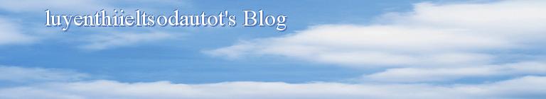 luyenthiieltsodautot's Blog