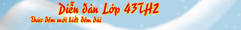 Diễn đàn Lớp 43TH2