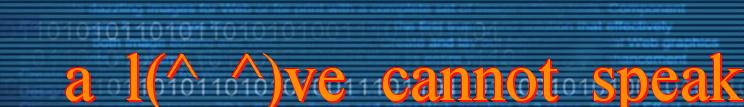 a_l(^_^)ve_cannot_speak!