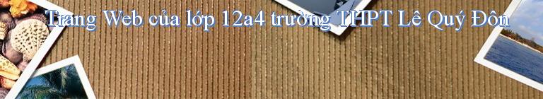 Trang Web của lớp 12a4 trường THPT Lê Quý Đôn