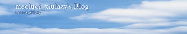 meoluoi_xiulazy's Blog
